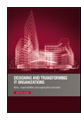 Designing and Transforming IT Organizations book jacket