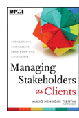 Managing Stakeholders as Clients: Sponsorship, Partnership, Leadership, and Citizenship book jacket
