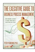 The Executive Guide to Business Process Management: How to Maximize 'Lean' and 'Six Sigma' Synergy and  See Your Bottom Line Explode book jacket image
