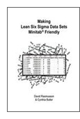 Making Lean Six Sigma Data Sets Minitab Friendly or The Best Way to Format Data for Statistical  Analysis book jacket image