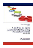 A Study on Six Sigma Applications for Improving Process  Performance book jacket image