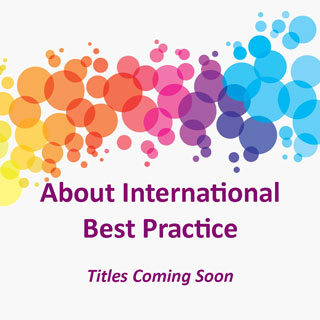 About International Best Practice - Titles Coming Soon