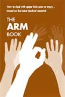 The Arm Book: How to Deal with Upper Limb Pain or Injury – Based on the Latest Medical Research - Front