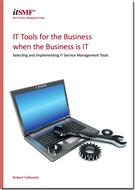 IT Tools for the Business when the Business is IT - Selecting and Integrating Service Management Tools -  Downloadable PDF   - Front