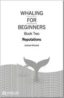 Whaling for Beginners Book 2 - Reputations - Front